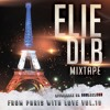 FROM PARIS WITH LOVE VOL.10 (ELIE DLB MIXTAPE)