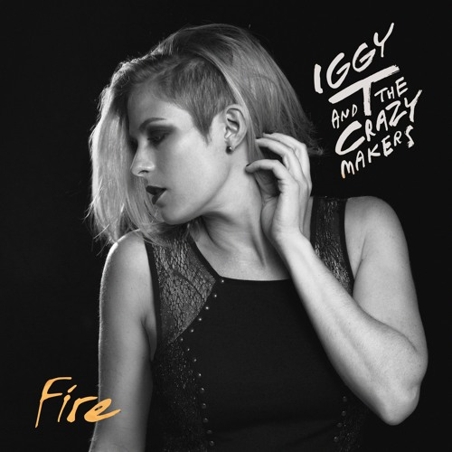 Fire- Iggy T and The Crazymakers