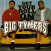 Big Tymer$ - Get Your Roll On (Lemi Vice & Jackson Remix)