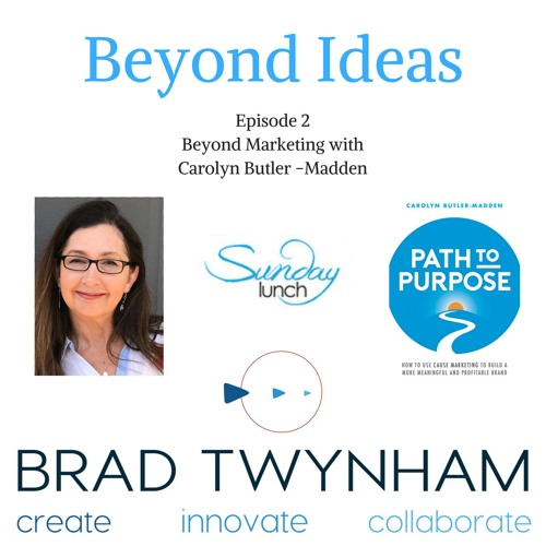 Beyond Ideas Episode 2 Beyond Marketing