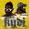 Kirani AYAT - KUDI ft M.anifest (Prod by Magnom)