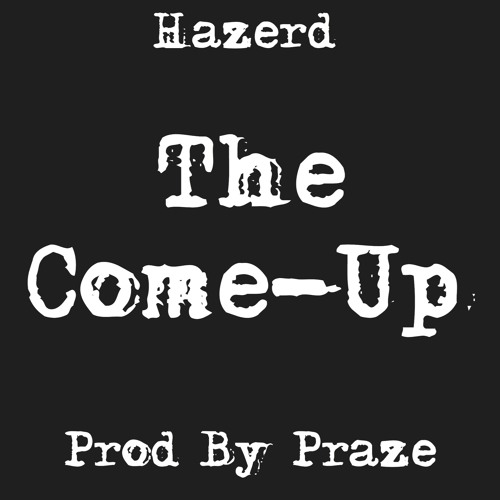 The Come Up - Prod. By Praze