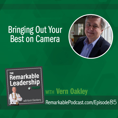 Bringing Out Your Best on Camera with Vern Oakley