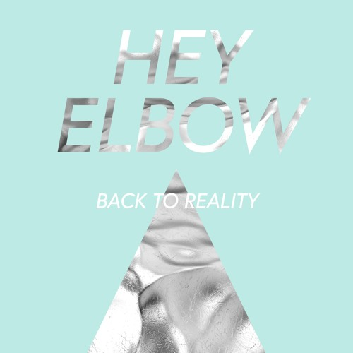 Hey Elbow - Back To Reality