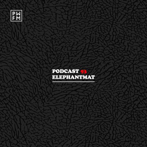 Podcast PWFM093 : ELEPHANTMAT🌪