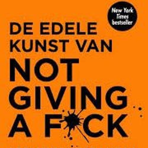 De edele kunst van not giving a f@ck - Mark Manson, voorgelezen door Roel Fooij