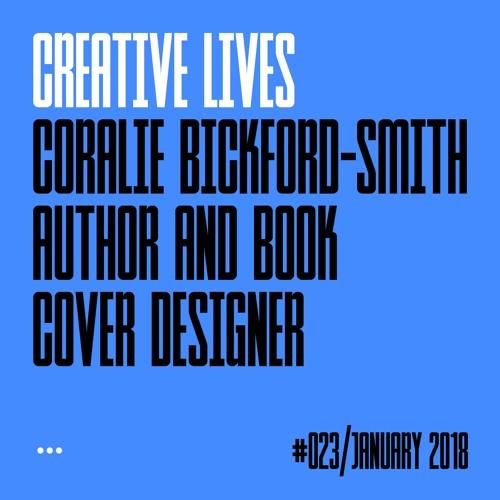 Creative Lives: Coralie Bickford-Smith, author, illustrator and book designer