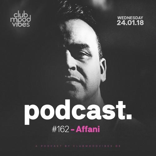 Club Mood Vibes Podcast #162: Affani [Wednesday Special]