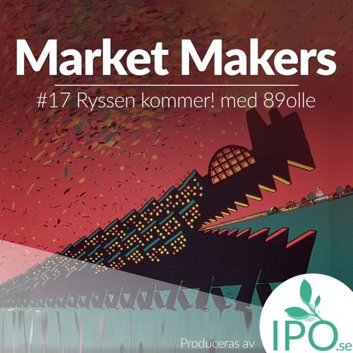 Market Makers - #17 Ryssen kommer! med 89olle