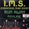 I.M.S. (International Music System) - Run Away