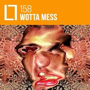Loose Lips Mix Series - 158 - Wotta Mess