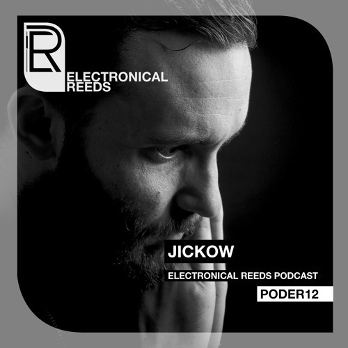 Jickow - Electronical Reeds Podcast #12