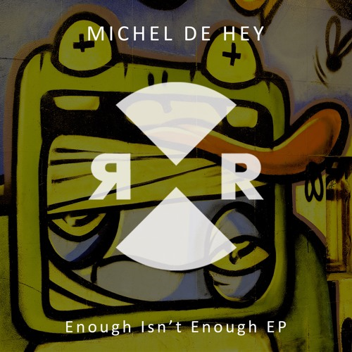 Michel de Hey - Enough isn't Enough EP [Relief Records - Out 9/2/2018]