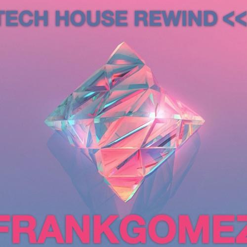 Frank Gomez @ Tech House Rewind