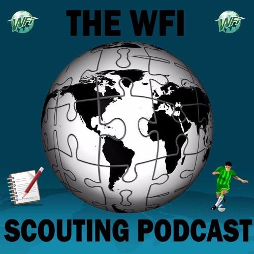 WFI Scouting Podcast - Foden, Szoboszlai, Arp & Bande