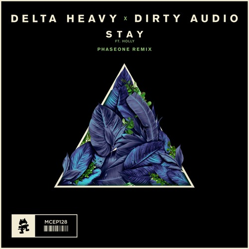 Delta Heavy x Dirty Audio feat HOLLY - Stay (PhaseOne Remix)