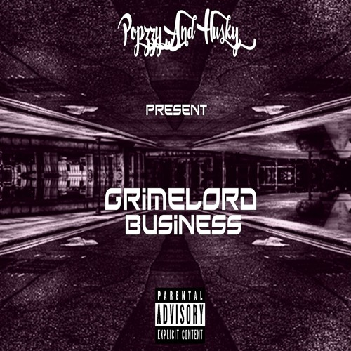 Popzzy English, Husky Beats - Grimelord Business (EP) 2018