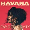 camila cabello   havana ft  young thug fayder remix