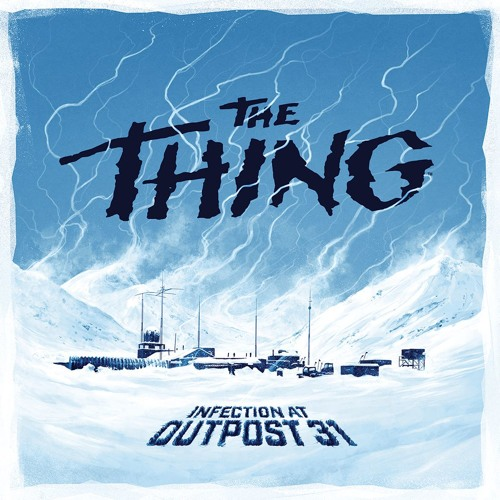 Episode 59 - The Thing Infection at Outpost 31 Review