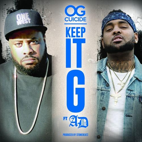 Keep It G-OG Cuicide ft AD