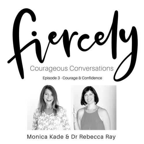 FCC Series Ep3 - Courage and Confidence - Fiercely Courageous Conversations