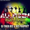 DJ Taka Bee & MC Prophet - All fi Dem - Reggae & dancehall mixtape