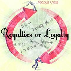 Royalties Or Loyalty