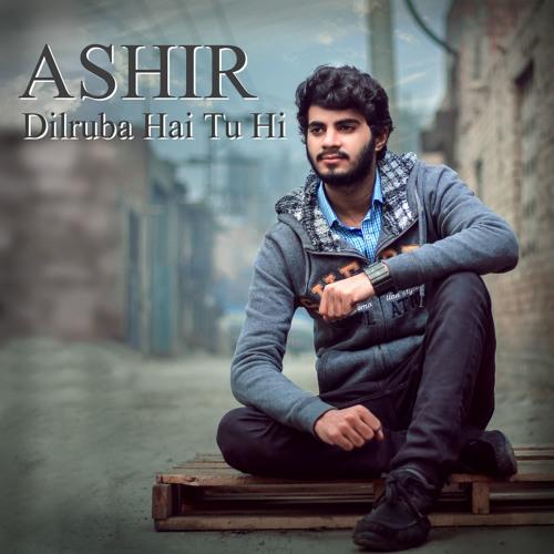 Ashir - Dilruba Hai Tu Hi
