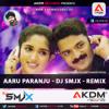 Aaru Paranju - DJ SMJX - ReMix