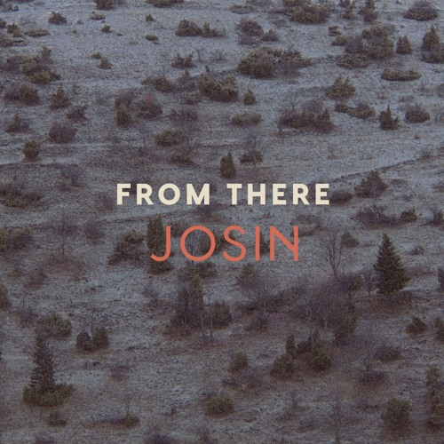 Josin - From There