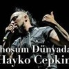 Hayko Cepkin  - Sarhoşum Dünyada (Hakan Kalender Remix) mp3