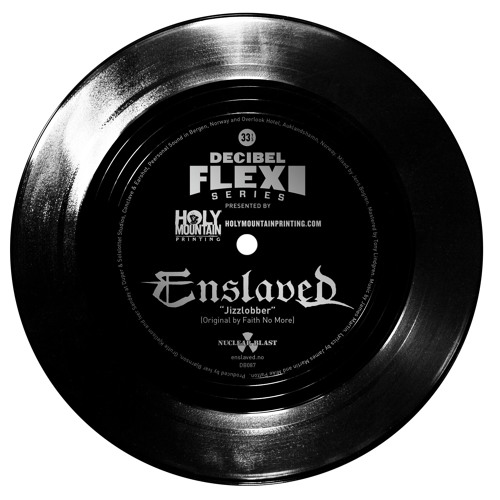 "Enslaved ""Jizzlobber"" (originally by Faith No More) (dB087)"