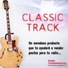 Classic Track - 31 temas con los éxitos del Rock, Pop, Soft, Dance y Disco de los 70, 80 y 90.