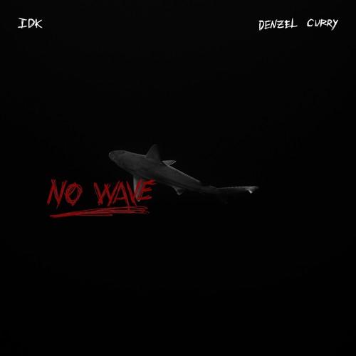 NO_WAVE FT. DENZEL CURRY