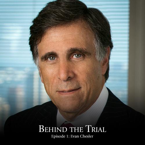 Behind The Trial: EP 01 - Evan R. Chesler