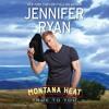 Download MONTANA HEAT: TRUE TO YOU by Jennifer Ryan Mp3