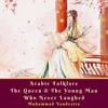 Arabic Folklore The Queen & The Young Man Who Never Laughed Audiobooks