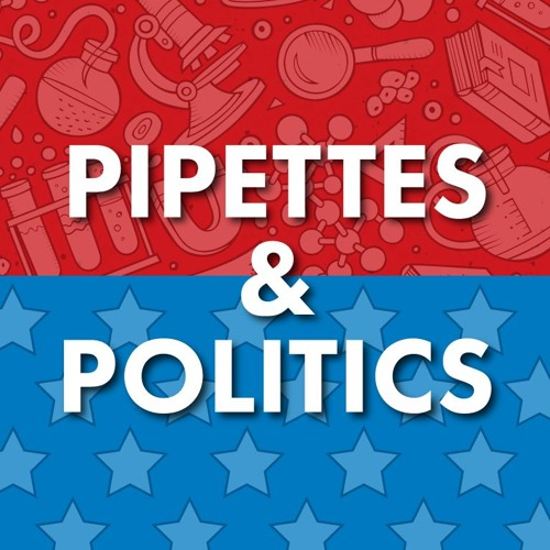 Pipettes & Politics: Episode 2