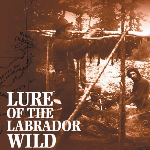 Lure of the Labrador Wild by Dillon Wallace, narrator Jody Richardson - Listening Clip