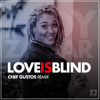Lady Zamar - Love is Blind (Chef Gustos Remix)