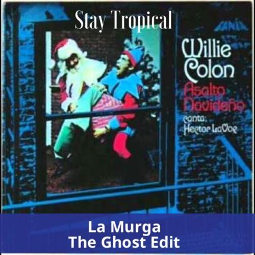 [Stay tropical] La Murga (The Ghost Moombahton Edit)