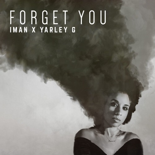 Forget You (ft. IMAN)