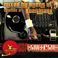 BBP Power Hour Episode #31 - Mixed by Aliens In Denmark (Jan 2018)