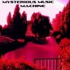Mysterious Music Machine - A New Civilisation