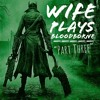 Wife Plays Bloodborne - Part Three - The Forbidden Woods, Inside Iosefka's Clinic, And Byrgenwerth