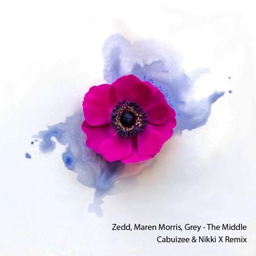 Zedd, Maren Morris, Grey - The Middle (Cabuizee & Nikki X Remix)