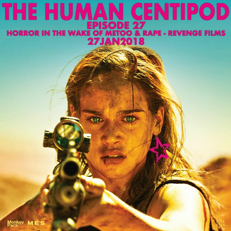 EPISODE 27: Horror in the Wake of #metoo and Rape-Revenge films!