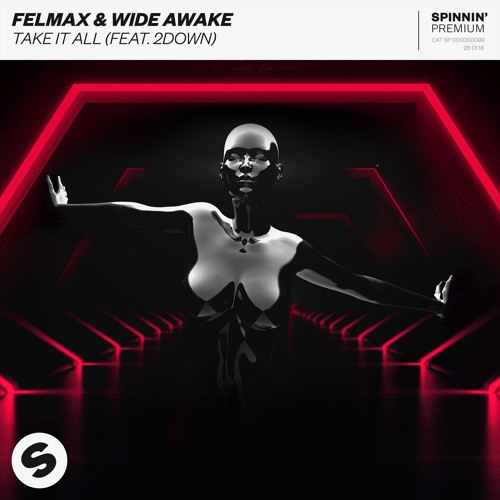 "Felmax & Wide Awake Drops New Single ""Take It All"" Featuring 2Down"