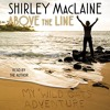 Above The Line: My Wild Oats Adventure By Shirley MacLaine Audiobook Excerpt