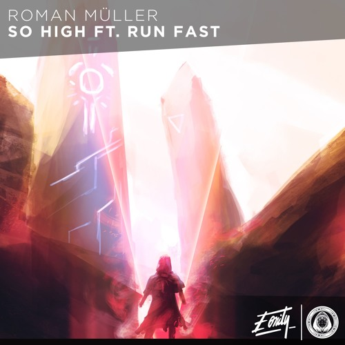 Roman Müller - So High ft. Run Fast [Eonity Exclusive]
